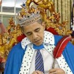Obama – The Man Who Would Be King